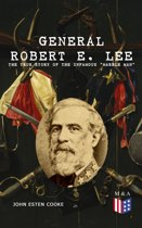 General Robert E. Lee: The True Story of the Infamous ''Marble Man''