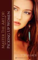 Master the Art of: Picking Up Women