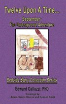 Twelve Upon A Time… September: The Underground Adventure, Bedside Story Collection Series