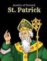Apostle of Ireland St. Patrick