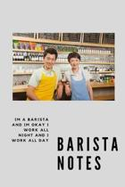 Barista Notes: Notebook - 6x9, College ruled paper, white interior, 120 pages, hardy Matte finish. Enjoy the aroma.