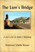 The Lion's Bridge: A Girl's Life In Hitler's Wurzburg