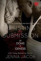 Resisting My Submission (the Doms of Genesis, Book 7)