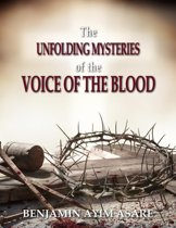 The Unfolding Mysteries of the Voice of the Blood
