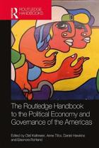 The Routledge Handbook to the Political Economy and Governance of the Americas