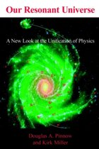 Our Resonant Universe