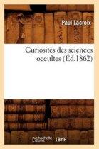 Curiosites Des Sciences Occultes (Ed.1862)