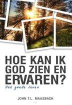 Maasbach, Hoe kan ik God zien en ervaren?