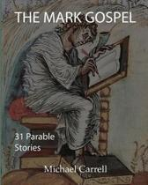 The Mark Gospel; Thirty-one parableStories