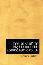 The Works of the Right Honourable Edmund Burke Vol. 02