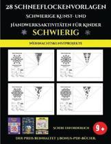 Weihnachtskunstprojekte 28 Schneeflockenvorlagen - Schwierige Kunst- und Handwerksaktivit ten f r Kinder
