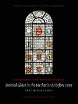 Stained glass in the Netherlands before 1795 Part 1: The North; Part 2: The South