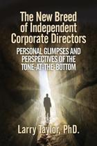The New Breed of Independent Corporate Directors