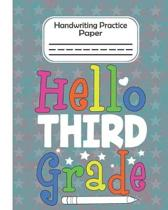 Hello Third Grade - Handwriting Practice Paper: Pre-k And Kindergarten 1st,2nd,3rd GradeEarly Stage Of Handwriting Practice Doted Line Workbook Compos