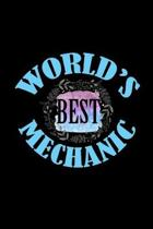 World's best mechanic: Notebook - Journal - Diary - 110 Lined pages - 6 x 9 in - 15.24 x 22.86 cm - Doodle Book - Funny Great Gift