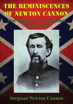 The Reminiscences Of Newton Cannon, First Sergeant, 11th Tennessee Cavalry, CSA