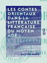 Les Contes orientaux dans la littérature française du Moyen Âge