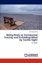Being-Body as Incorporeal Tracing and Enfolding-Mind by Tactile Sight