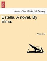 Estella. a Novel. by Elma.