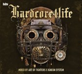 Hardcore4Life - Mixed by Art of Fighters & Igneon System