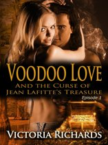Voodoo Love (And the Curse of Jean Lafitte's Treasure): Episode 1