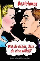 Beziehung - Bist Du Sicher, Dass Du Eine Willst? (Relationship - German)