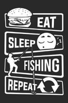 Eat Sleep Fishing Repeat: Blank Lined Notebook for People who like Humor and Sarcasm