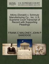 Atkins (Donald) V. Schmutz Manufacturing Co., Inc. U.S. Supreme Court Transcript of Record with Supporting Pleadings