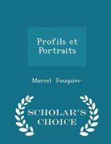 Profils Et Portraits - Scholar's Choice Edition