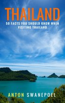 Thailand: 50 Facts You Should Know When Visiting Thailand