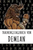 Trainingstagebuch von Demian: Personalisierter Tagesplaner f�r dein Fitness- und Krafttraining im Fitnessstudio oder Zuhause