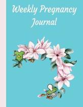 Weekly Pregnancy Journal: A Pregnancy Journal with Monthly Checklists, Meal Planner, Activities & Journal Prompts