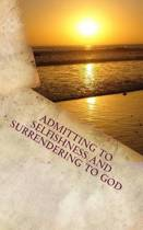 Admitting to Selfishness and Surrendering to God