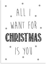 DesignClaud All I want for Christmas is you - Kerst Poster - Tekst poster - Zwart Wit poster A4 + Fotolijst wit