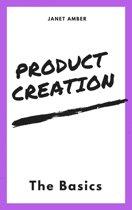 Product Creation: The Basics