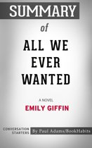 Summary of All We Ever Wanted: A Novel by Emily Giffin | Conversation Starters