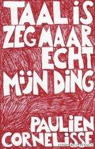 Boek cover Taal is zeg maar echt mijn ding van Paulien Cornelisse (Onbekend)