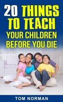 20 Things To Teach Your Children Before You Die