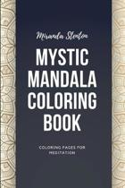 Mystic Mandala Coloring Book: Coloring Pages For Meditation