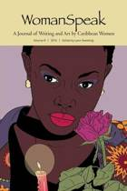 Womanspeak, A Journal of Writing and Art by Caribbean Women, Volume 8, 2016