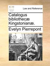 Catalogus Bibliothecae Kingstonianae.