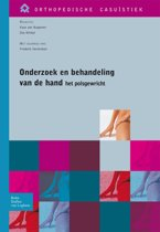Orthopedische casuïstiek - Onderzoek en behandeling van de hand – het polsgewricht