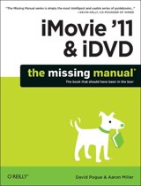 O'Reilly iMovie '11 & iDVD: The Missing Manual