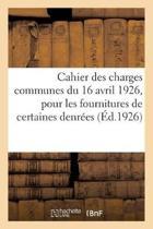 Cahier Des Charges Communes Du 16 Avril 1926, Pour Les Fournitures de Certaines Denr es