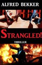 Strangled!