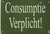 Consumptie Verplicht Muurschild 14,5x10 cm