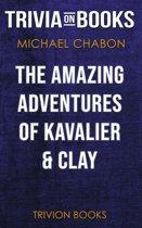 Boekomslag van 'The Amazing Adventures of Kavalier & Clay by Michael Chabon (Trivia-On-Books)'