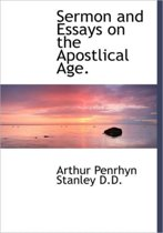 Sermon and Essays on the Apostlical Age.