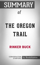 Summary of The Oregon Trail by Rinker Buck | Conversation Starters