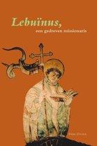 Middeleeuwse studies en bronnen 92 - Lebuinus, een gedreven missionaris